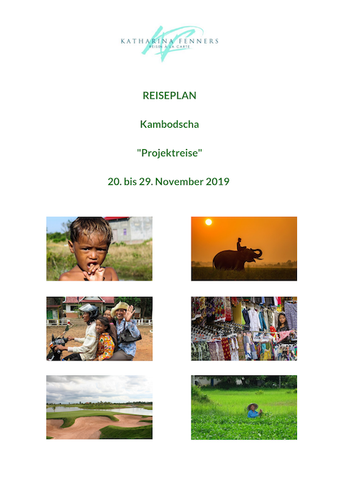 REISEPLAN Kambodscha Projektreise 20. bis 29. November 2019